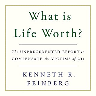 What Is Life Worth?                   By:                                                                                                                                 Kenneth R. Feinberg                               Narrated by:                                                                                                                                 James Lurie                      Length: 5 hrs and 29 mins     Not rated yet     Overall 0.0