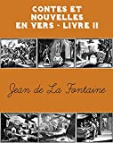 Contes et Nouvelles en vers - Livre II (Annotated) - Format Kindle - 0,99 €