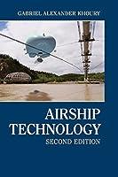 Airship Technology (Cambridge Aerospace Series, Series Number 10)