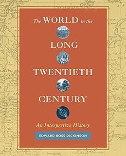 The World in the Long Twentieth Century: An Interpretive History