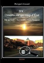 JFK - Omerta sur un coup d'État de Philippe J. Cassard