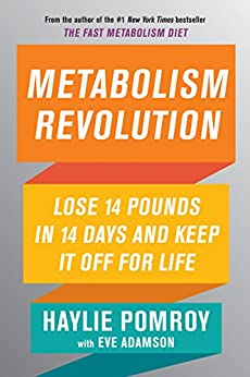 Metabolism Revolution: Lose 14 Pounds in 14 Days and Keep It Off for Life (English Edition) di [Haylie Pomroy]