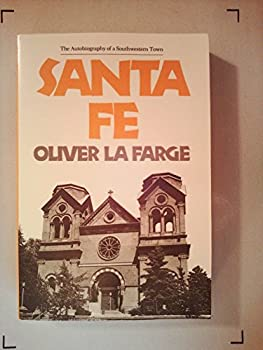 Santa Fe : The Autobiography of a Southwestern Town 080611696X Book Cover