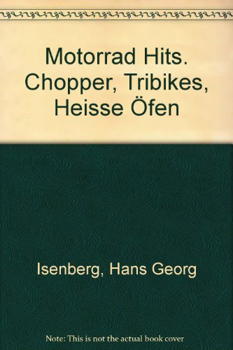 Motorrad-Hits. Chopper, Tribikes, Heisse Öfen.,Fotos: Hans Georg Isenberg.