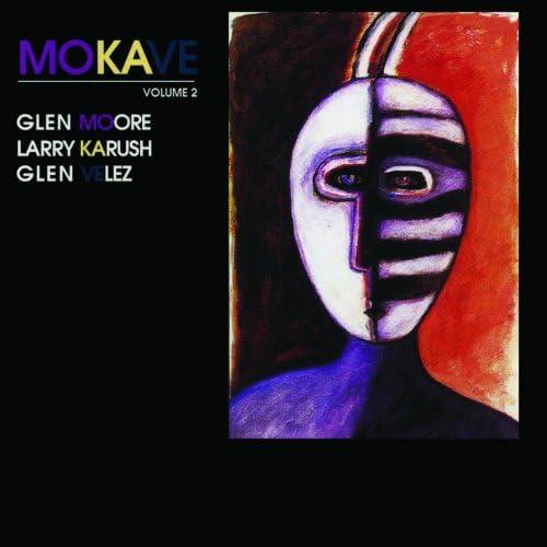 Mokave, Glen Moore, Glen Velez, Larry Karush