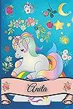 Anita: Diario unicorno taccuino personalizzato con il tuo nome. Diario indicato a ogni ricorrenza.110 pagine a righe.Formato 15x23cm