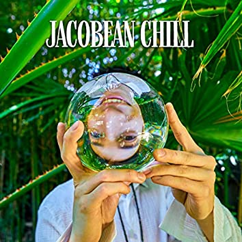 Jacobean Chill