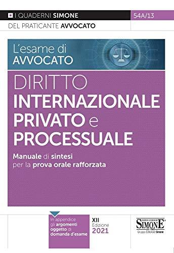 L'esame di avvocato. Diritto internazionale privato e processuale. Manuale di sintesi per la prova orale rafforzata