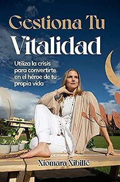 GESTIONA TU VITALIDAD: Utiliza las crisis para convertirte en el héroe de tu propia vida (Spanish Edition)
