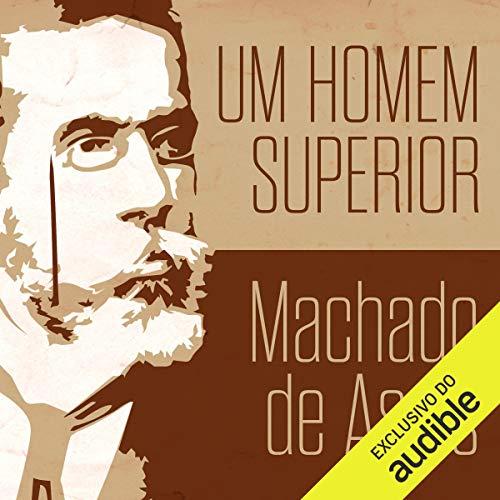 Um Homem Superior [A Better Man] audiobook cover art