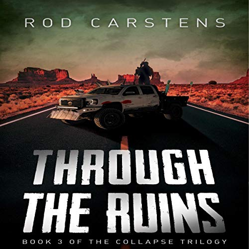 Through the Ruins: The Collapse Trilogy, Book 3 Titelbild