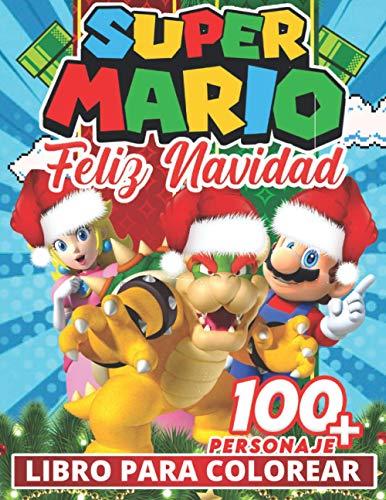 feliz navidad - Super mario Libro Para Colorear: Divertidos libros de colorear para niños de 2 a 4 años, de 5 a 7 años, de 8 a 12 años, +100 dibujos ... para niños, actividades creativas para niños
