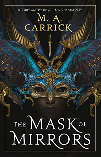 The Mask of Mirrors (Rook & Rose Book 1) by [M. A. Carrick]
