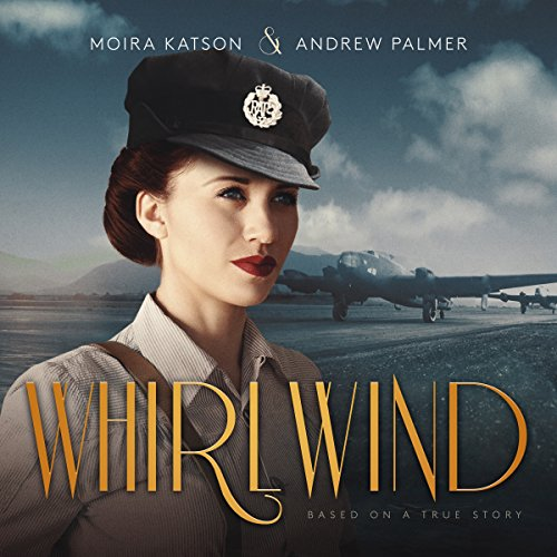 Whirlwind     Based on a True Story              By:                                                                                                                                 Moira Katson                               Narrated by:                                                                                                                                 Beth Kesler                      Length: 6 hrs and 44 mins     2 ratings     Overall 4.5