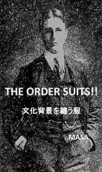 [MASA]のTHE ORDER SUITS!! 文化背景を纏う服: スーツの歴史を通して知る3種のオーダー