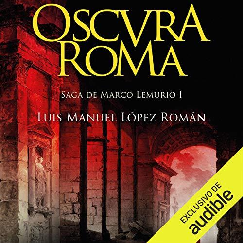 Oscura Roma (Narración en Castellano) [Dark Rome] cover art
