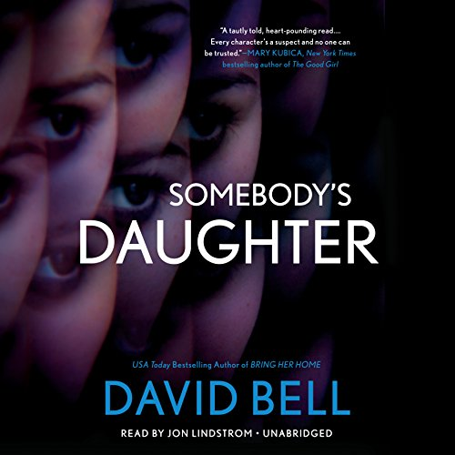 Somebody's Daughter                   By:                                                                                                                                 David Bell                               Narrated by:                                                                                                                                 Jon Lindstrom                      Length: 11 hrs and 3 mins     70 ratings     Overall 4.1