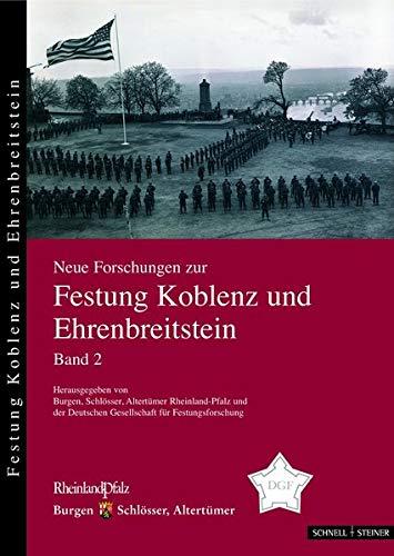 Neue Forschungen zur Festung Koblenz und Ehrenbreitstein Bd. 2 (Neue Forschungen zur Festung Koblenz-Ehrenbreitstein, Band 2)