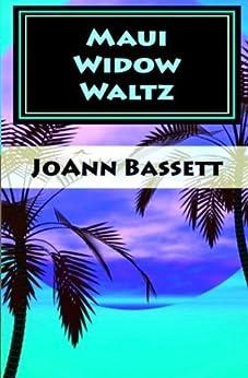 Maui Widow Waltz (Islands of Aloha Mystery Series Book 1) by [JoAnn Bassett]