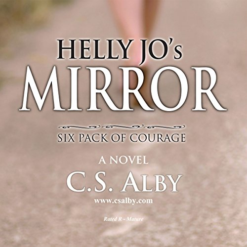 Helly Jo's Mirror: Six Pack of Courage