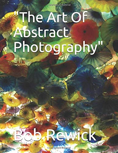 'The Art Of Abstract Photography'