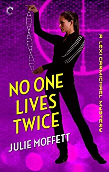 [Julie Moffett]のNo One Lives Twice: A Lexi Carmichael Mystery, Book One (English Edition)