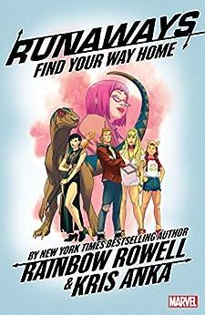 Runaways by Rainbow Rowell Vol. 1: Find Your Way Home (Runaways (2017-)) by [Rainbow Rowell, Kris Anka]