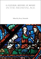 A Cultural History of Money in the Medieval Age (Cultural Histories)