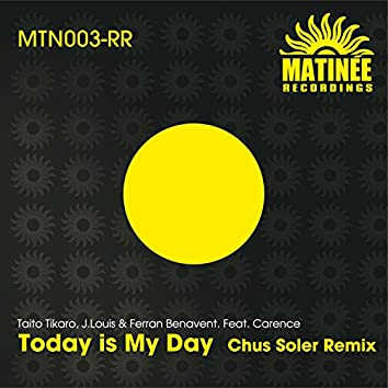 Today is My Day (Chus Soler Remix)
