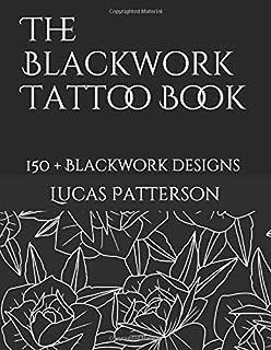 The Blackwork Tattoo Book: 150+ Blackwork designs (Tattoo De