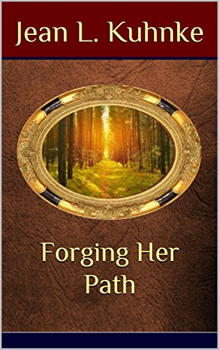 Forging Her Path by [Jean L. Kuhnke]
