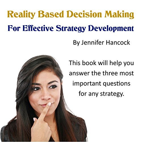 Reality Based Decision Making for Effective Strategy Development  By  cover art