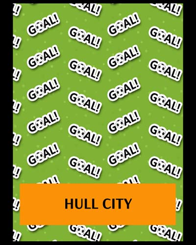 Hull City: Bucket List Journal, Hull City FC Personal Journal, Hull City Football Club, Hull City FC Diary, Hull City FC Planner, Hull City FC