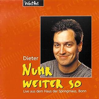 Nuhr weiter so                   Autor:                                                                                                                                 Dieter Nuhr                               Sprecher:                                                                                                                                 Dieter Nuhr                      Spieldauer: 1 Std. und 12 Min.     88 Bewertungen     Gesamt 4,5