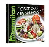 Recettes C'est quoi ces salades ? Le meilleur de Marmiton de Clémence Meunier ( 16 avril 2014 ) - 16/04/2014