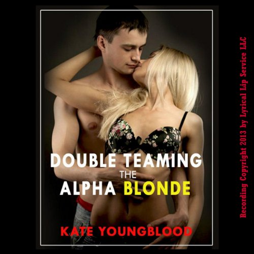 Double Teaming the Alpha Blonde audiobook cover art