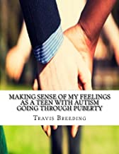 Making Sense of My Feelings As a Teen with Autism Going Through Puberty