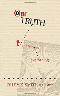 One Truth That Changes Everything