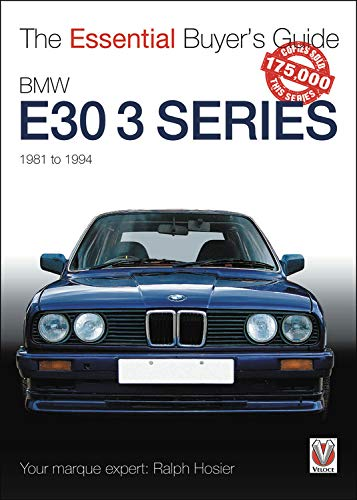 BMW E30 3 Series: 1981 to 1994 (Essential Buyer's Guide)