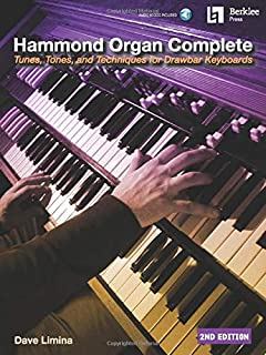 Hammond Organ Complete: Tunes, Tones, and Techniques for Drawbar Keyboards