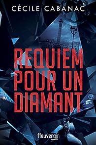 Requiem pour un diamant  par Cécile Cabanac