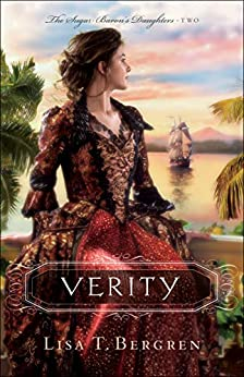 Verity (The Sugar Baron's Daughters Book #2) by [Lisa T. Bergren]