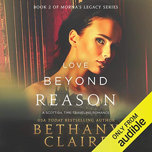 Love Beyond Reason: A Scottish, Time-Traveling Romance Titelbild