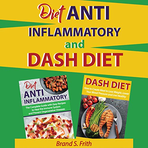 Anti Inflammatory Diet & Dash Diet: 2 Books in 1 cover art