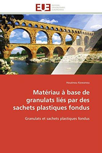 Matériau à base de granulats liés par des sachets plastiques fondus: Granulats et sachets plastiques fondus (Omn.Univ.Europ.)