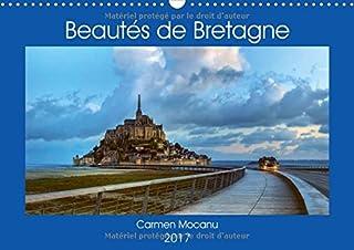 Beautes De Bretagne 2017: Region De Caractere Et De Charme, La Bretagne Nous Invite a Decouvrir Ses Beautes. (Calvendo Nat...