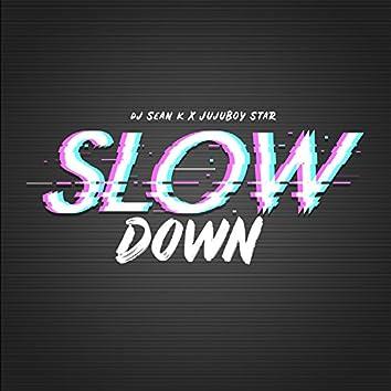Slow Down (feat. JujuBoy Star)