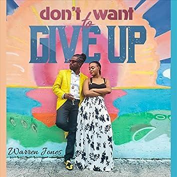 Don't Wanna Give Up (Radio Mix)