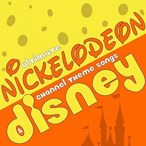 Ultimate Nickelodeon & Disney Channel Theme Songs
