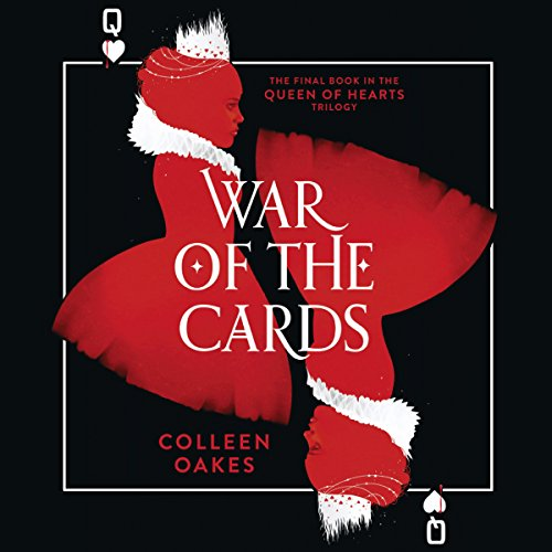 War of the Cards     Queen of Hearts, Book 3              By:                                                                                                                                 Colleen Oakes                               Narrated by:                                                                                                                                 Moira Quirk                      Length: 7 hrs and 22 mins     4 ratings     Overall 3.0